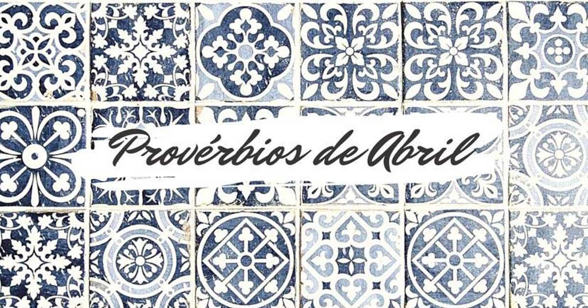 Provérbios populares relacionados com o mês de Abril