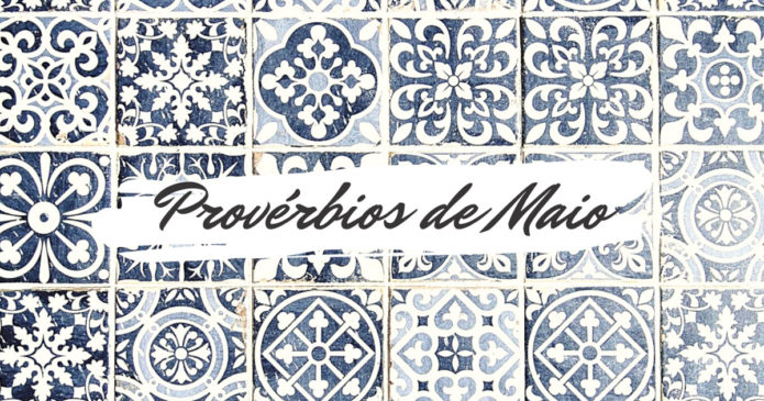 Provérbios populares relacionados com o mês de Maio