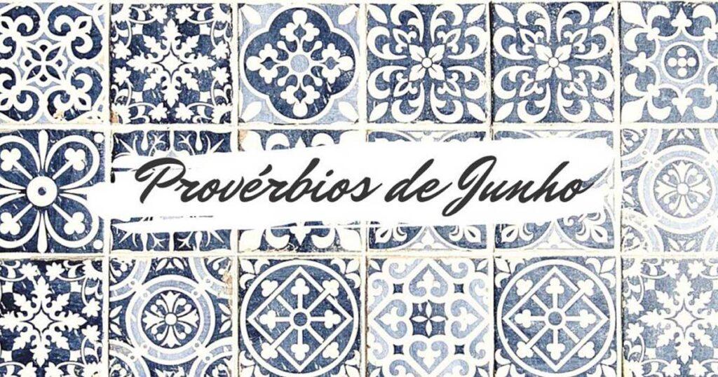Provérbios populares relacionados com o mês de Junho