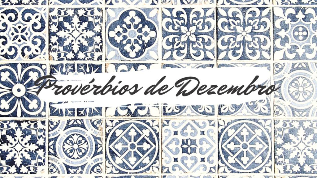 Provérbios populares relacionados com o mês de Dezembro