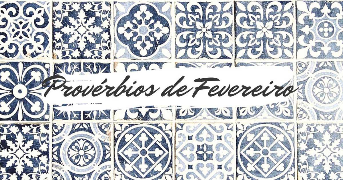 Provérbios populares relacionados com o mês de Fevereiro