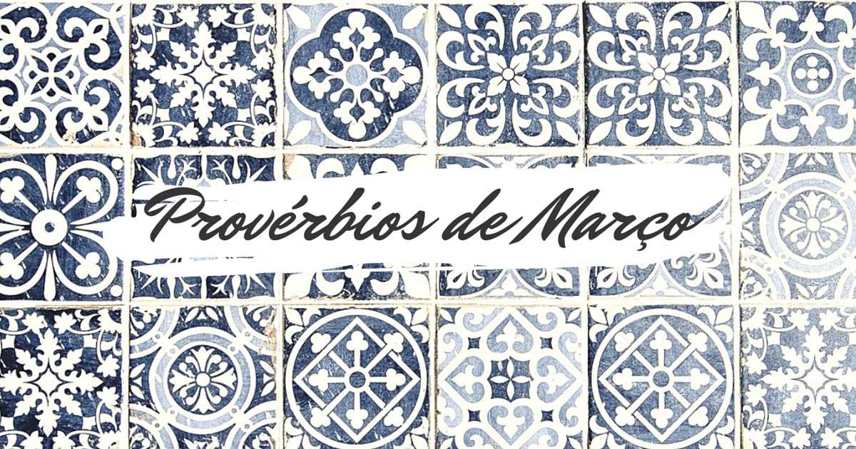 Provérbios populares relacionados com o mês de Março