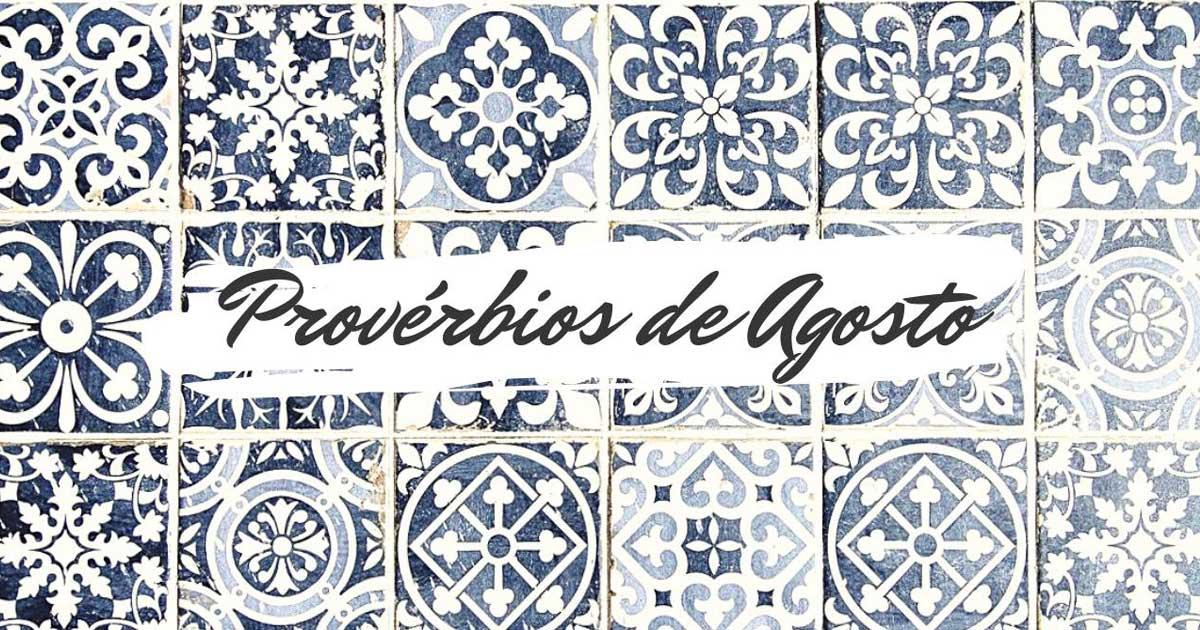 Provérbios populares relacionados com o mês de Agosto