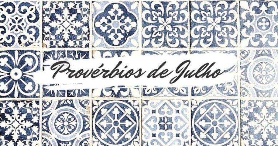 Provérbios populares relacionados com o mês de Julho
